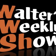 Walter's Weekly Show